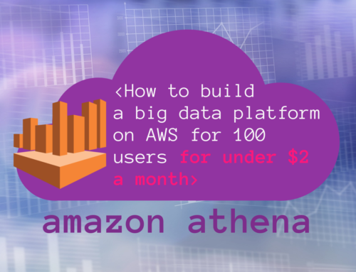 How to build a big data platform on AWS for 100 users for under $2 a month with Amazon Athena