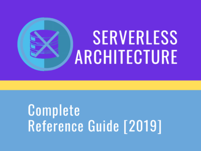 Serverless-architecture-Complete-Reference-Guide-2019