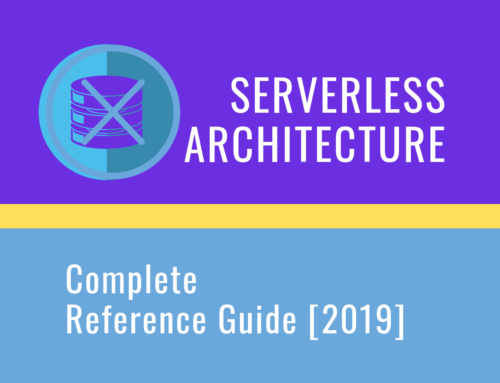 Serverless Architecture – Complete Reference Guide [2019]